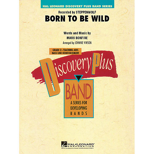 Hal Leonard Born to Be Wild - Discovery Plus Concert Band Series Level 2 arranged by Johnnie Vinson