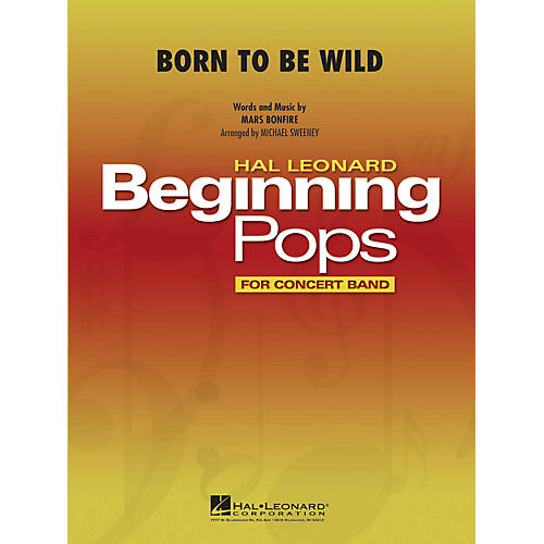 Hal Leonard Born to Be Wild Concert Band Level 1 by Steppenwolf Arranged by Michael Sweeney