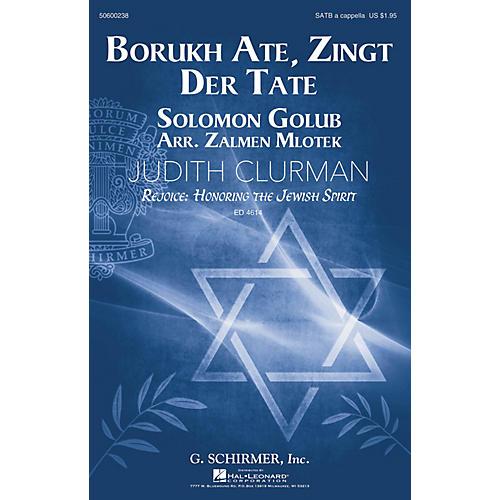 G. Schirmer Borukh Ate, Zingt Der Tate (Judith Clurman Choral Series) SATB a cappella arranged by Zalmen Mlotek