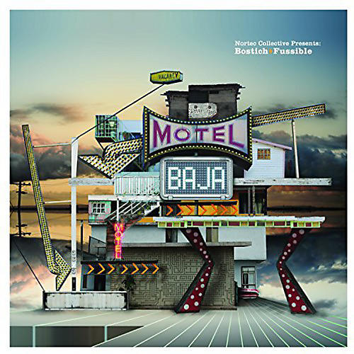 Alliance Bostich + Fussible - Motel Baja