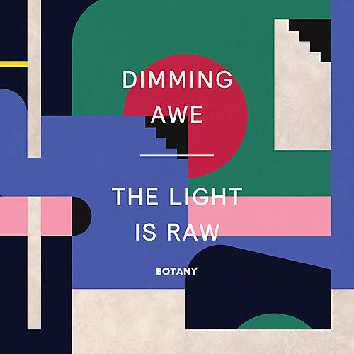 Alliance Botany - Dimming Awe, The Light Is Raw