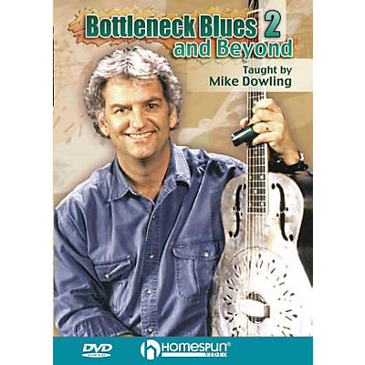 Homespun Bottleneck Blues and Beyond (DVD 2) Instructional/Guitar/DVD Series DVD Written by Mike Dowling