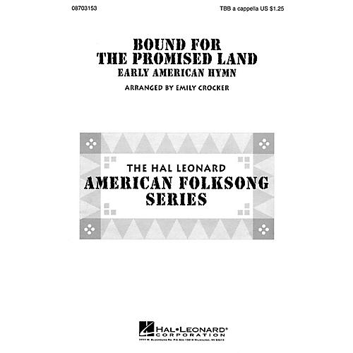 Hal Leonard Bound for the Promised Land TBB A Cappella arranged by Emily Crocker