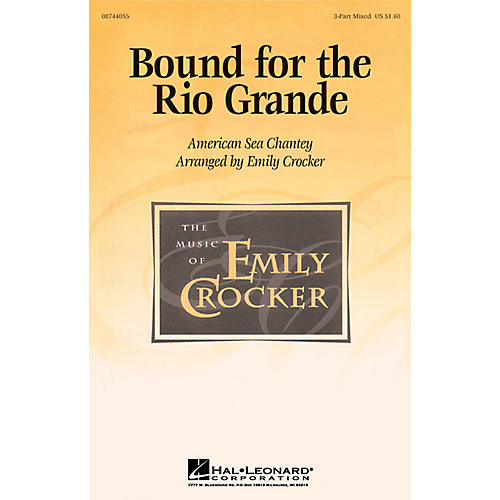 Hal Leonard Bound for the Rio Grande 3-Part Mixed arranged by Emily Crocker