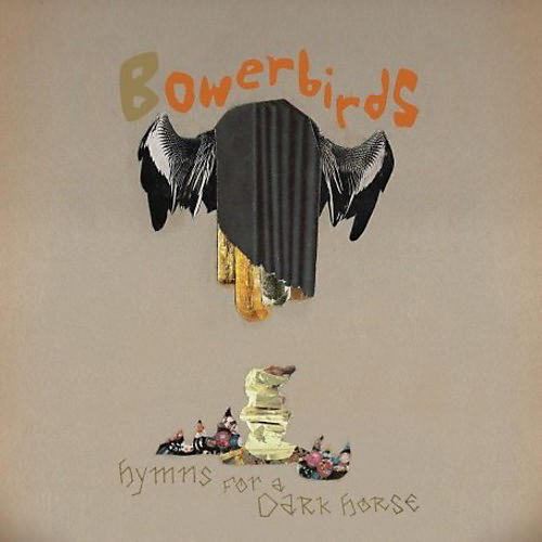 Alliance Bowerbirds - Hymns for a Dark Horse