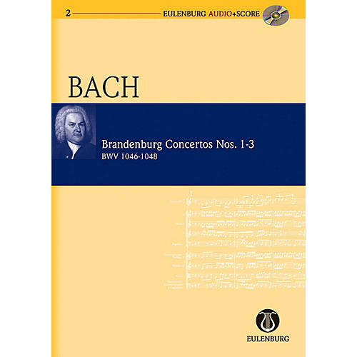 Eulenburg Brandenburg Concertos 1-3 BWV 1046/1047/1048 Eulenberg Audio plus Score with CD by Bach