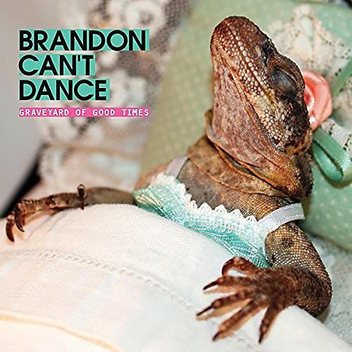 Alliance Brandon Can't Dance - Graveyard Of Good Times