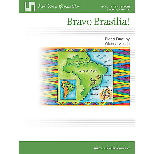 Willis Music Bravo Brasilia! (1 Piano, 4 Hands/Early Inter Level) Willis Series by Glenda Austin