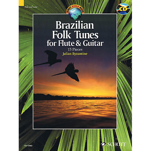 Schott Brazilian Folk Tunes For Flute & Guitar (15 Pieces) Ensemble Series Softcover with CD by Julian Byzantine