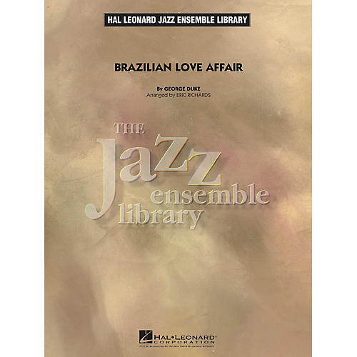 Hal Leonard Brazilian Love Affair Jazz Band Level 4 Arranged by Eric Richards