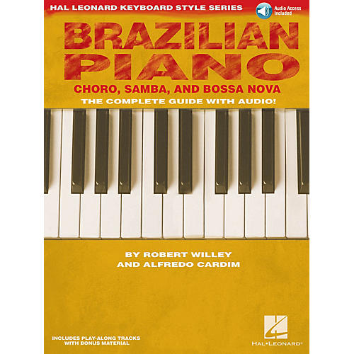 Hal Leonard Brazilian Piano - Choro, Samba, and Bossa Nova Keyboard Instruction by Robert Willey (Book/Online Audio)