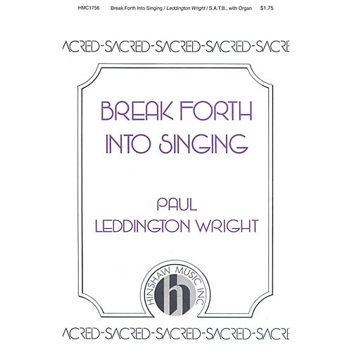Hinshaw Music Break Forth into Singing SATB composed by Paul Leddington Wright