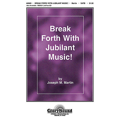 Shawnee Press Break Forth with Jubilant Music! SATB composed by Joseph M. Martin