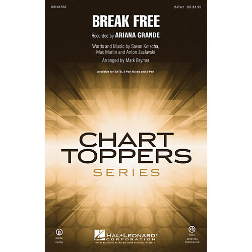 Hal Leonard Break Free 2-Part by Ariana Grande arranged by Mark Brymer