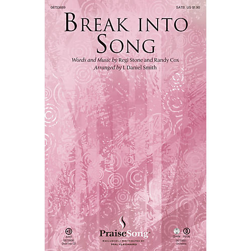 PraiseSong Break Into Song CHOIRTRAX CD Arranged by J. Daniel Smith