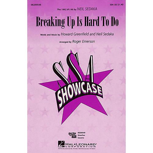 Hal Leonard Breaking Up Is Hard to Do SSA by Neil Sedaka arranged by Roger Emerson