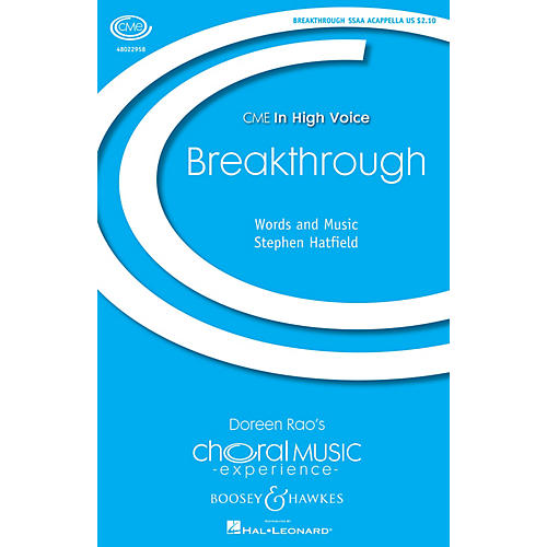 Boosey and Hawkes Breakthrough (CME In High Voice) SSAA A Cappella composed by Stephen Hatfield