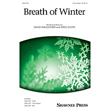 Shawnee Press Breath of Winter 3-Part Mixed composed by David Waggoner