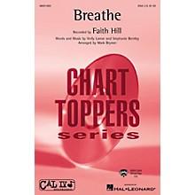 Hal Leonard Breathe SSA by Faith Hill arranged by Mark Brymer