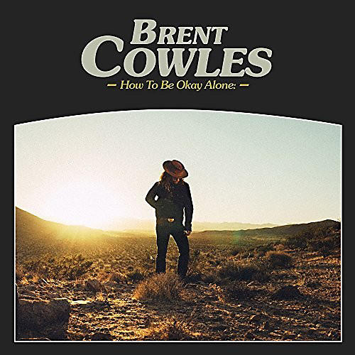 Alliance Brent Cowles - How To Be Okay Alone