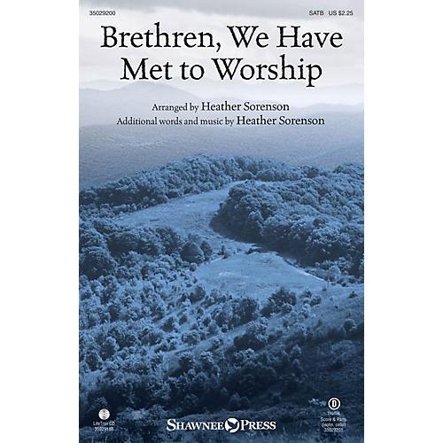 Shawnee Press Brethren, We Have Met to Worship SATB arranged by Heather Sorenson
