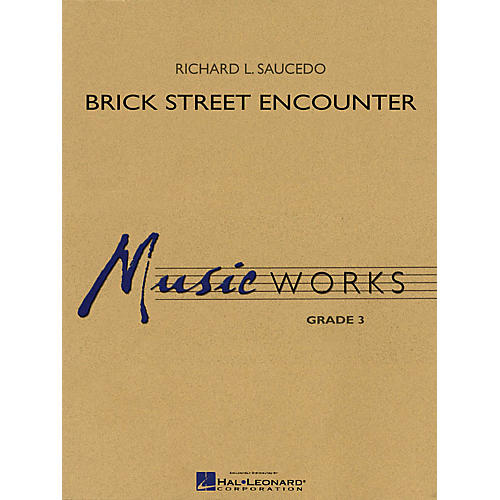 Hal Leonard Brick Street Encounter Concert Band Level 3 Composed by Richard L. Saucedo