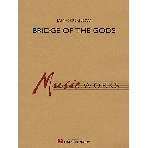 Hal Leonard Bridge of the Gods Concert Band Level 5 Composed by James Curnow
