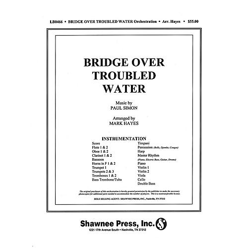 Shawnee Press Bridge over Troubled Water (Orchestration) Score & Parts arranged by Mark Hayes