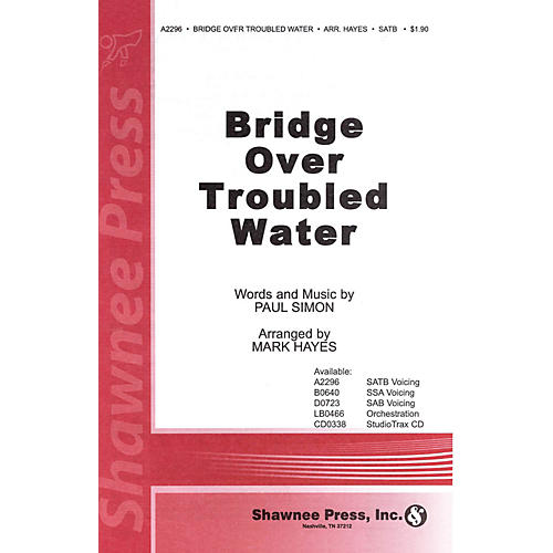 Shawnee Press Bridge over Troubled Water SATB arranged by Mark Hayes