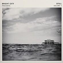 Bright City - Bright City Presents: Still Vol 2