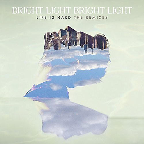 Alliance Bright Light Bright Light - Life Is Hard: Remixes