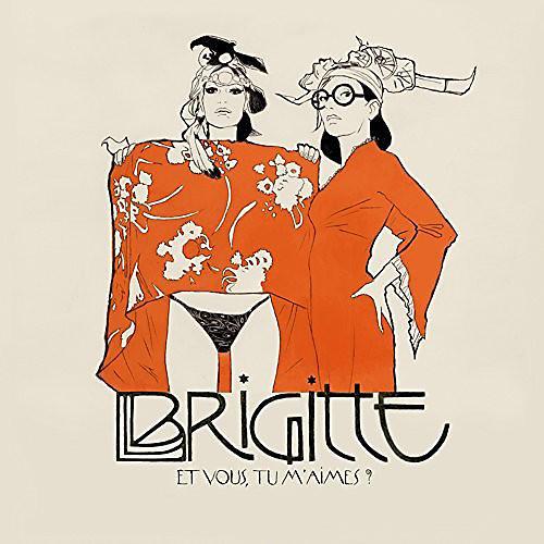 Alliance Brigitte - Et Vous Tu M'Aimes?