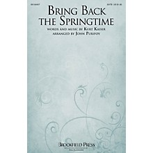 Brookfield Bring Back the Springtime SATB arranged by John Purifoy