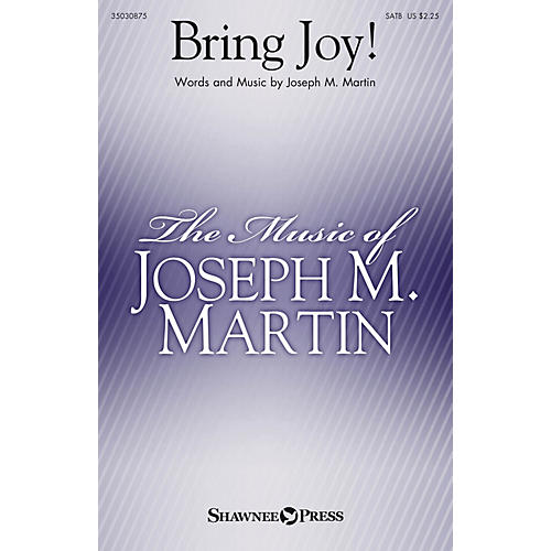 Shawnee Press Bring Joy! SATB composed by Joseph M. Martin
