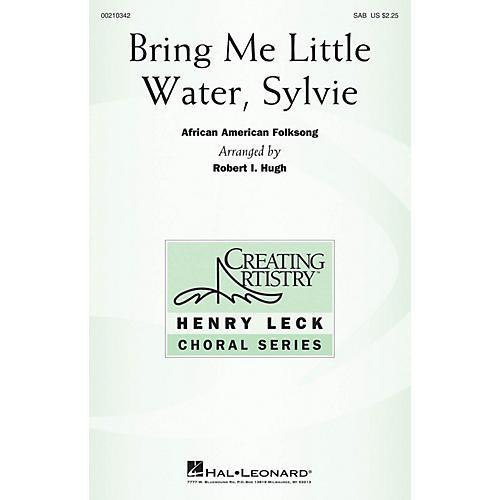 Hal Leonard Bring Me Little Water, Sylvie SAB arranged by Robert I. Hugh