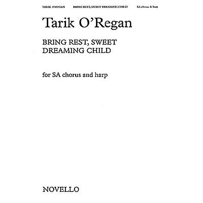 Novello Bring Rest, Sweet Dreaming Child (SA with Harp) SA Composed by Tarik O'Regan