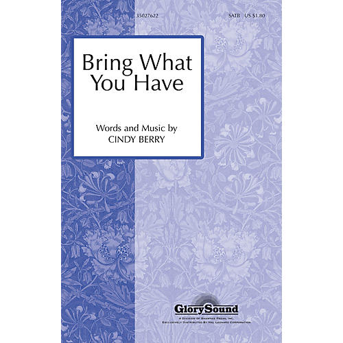 Shawnee Press Bring What You Have SATB composed by Cindy Berry