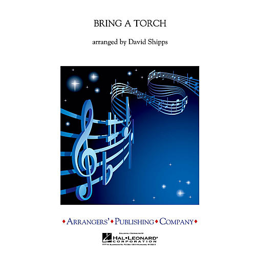 Arrangers Bring a Torch Concert Band Level 3 Arranged by David Shipps