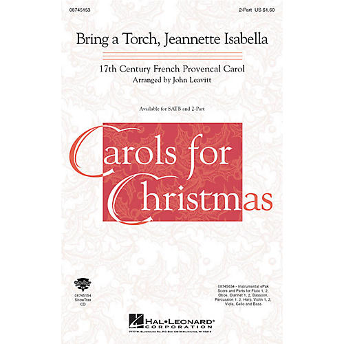Hal Leonard Bring a Torch, Jeanette Isabella 2-Part arranged by John Leavitt