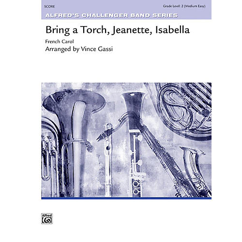Alfred Bring a Torch, Jeanette, Isabella Concert Band Grade 2