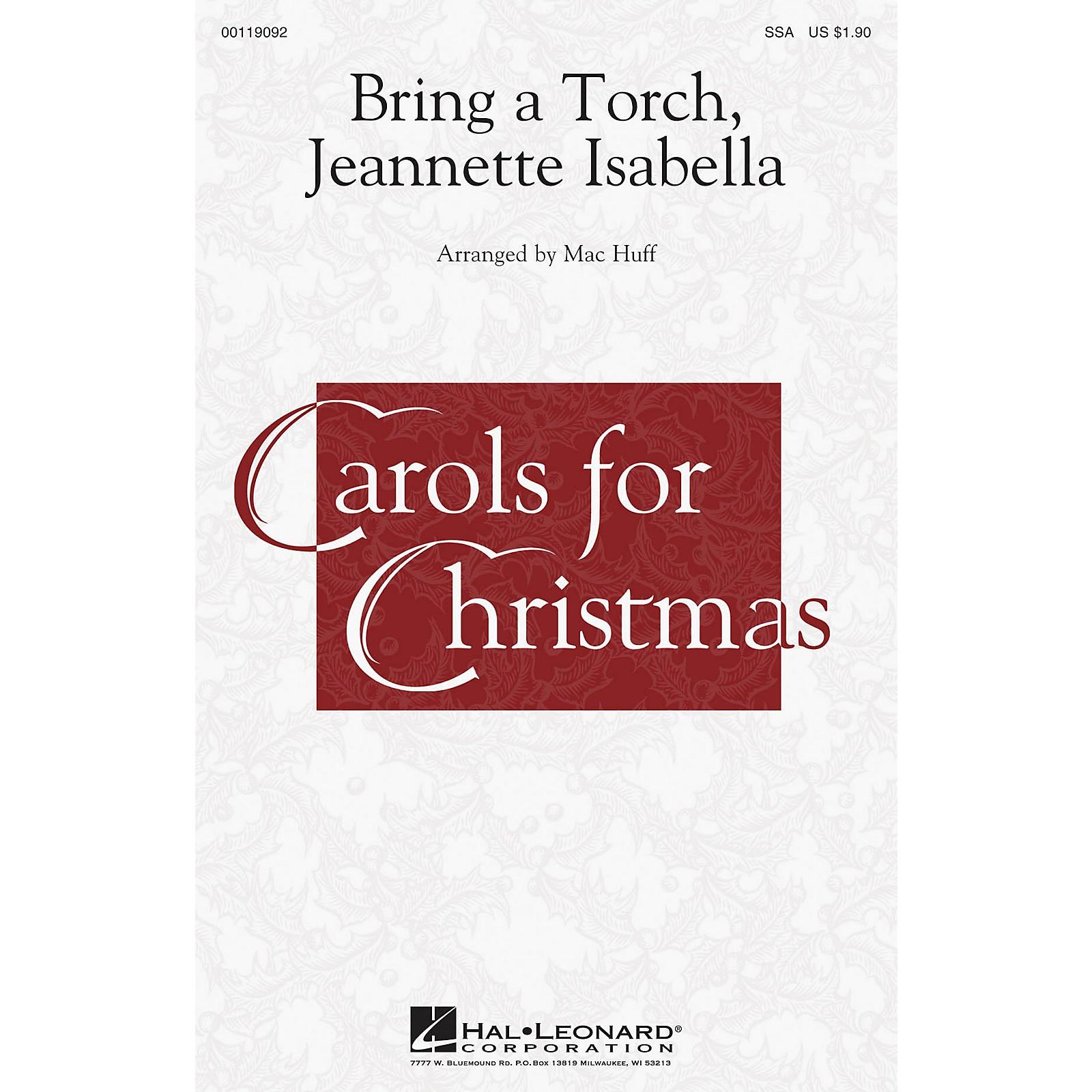 Hal Leonard Bring a Torch, Jeannette Isabella SSA arranged by Mac Huff
