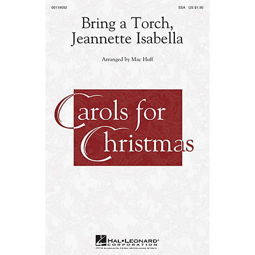 Hal Leonard Bring a Torch, Jeannette Isabella SSA arranged by Mac Huff