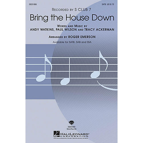 Hal Leonard Bring the House Down (Recorded by S Club 7) SAB Arranged by Roger Emerson