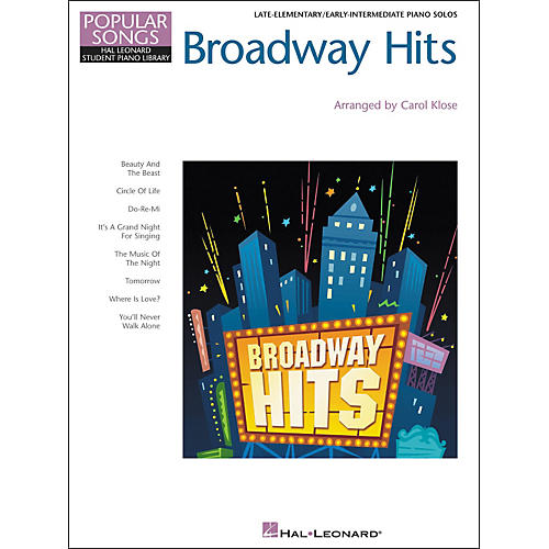 Hal Leonard Broadway Hits Late Elementary/Early Intermediate Piano Solo Hal Leonard Student Piano Library by Carol Klose