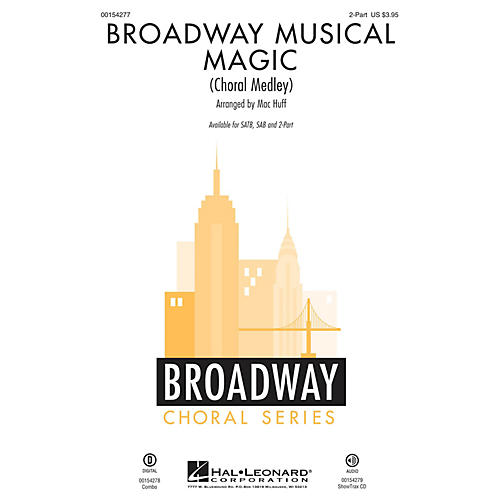 Hal Leonard Broadway Musical Magic (Choral Medley) 2-Part arranged by Mac Huff