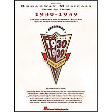 Hal Leonard Broadway Musicals Show by Show 1930-1939 Book