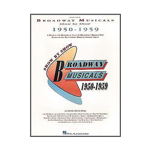 Hal Leonard Broadway Musicals Show by Show 1950-1959 Book