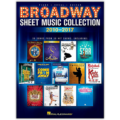 Hal Leonard Broadway Sheet Music Collection: 2010-2017 Piano/Vocal/Guitar Songbook