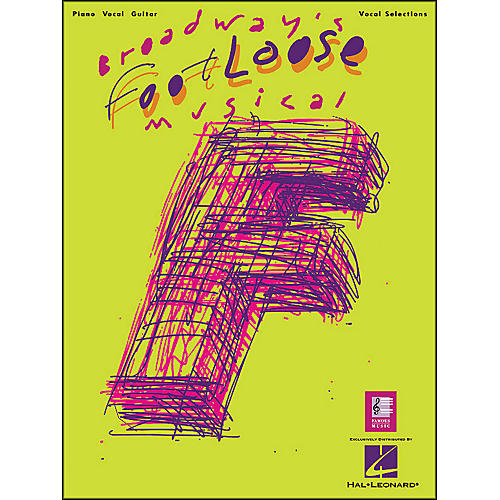 Hal Leonard Broadway's Footloose Musical Vocal Selections arranged for piano, vocal, and guitar (P/V/G)