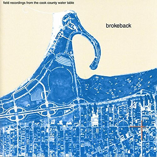Alliance Brokeback - Field Recordings From The Cook County Water Table